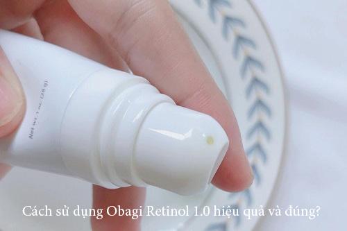 Cách sử dụng Obagi Retinol 1.0 hiệu quả và đúng?-1